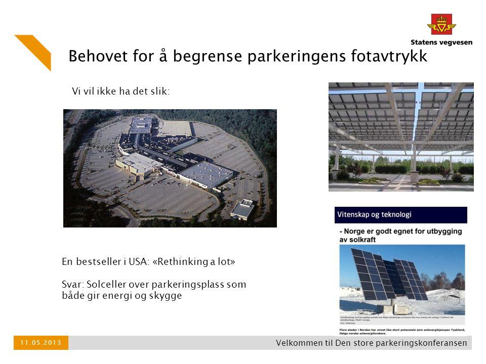 Behovet for å begrense parkeringens fotavtrykk 11.05.2013 Velkommen til Den store parkeringskonferansen Vi vil ikke ha det slik: En bestseller i USA: