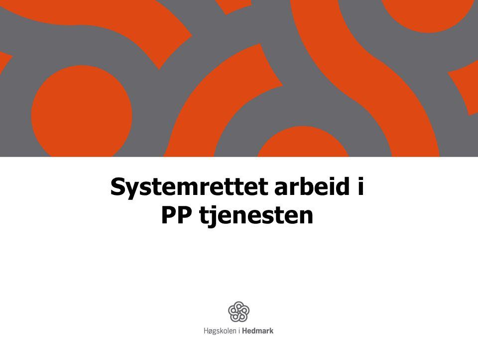 Systemisk samarbeid •Det faglige samarbeidet knyttet til barn og elever bør vektlegge et systemisk perspektiv.
