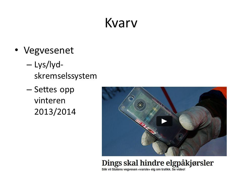 Kvarv • Vegvesenet – Lys/lyd- skremselssystem – Settes opp vinteren 2013/2014