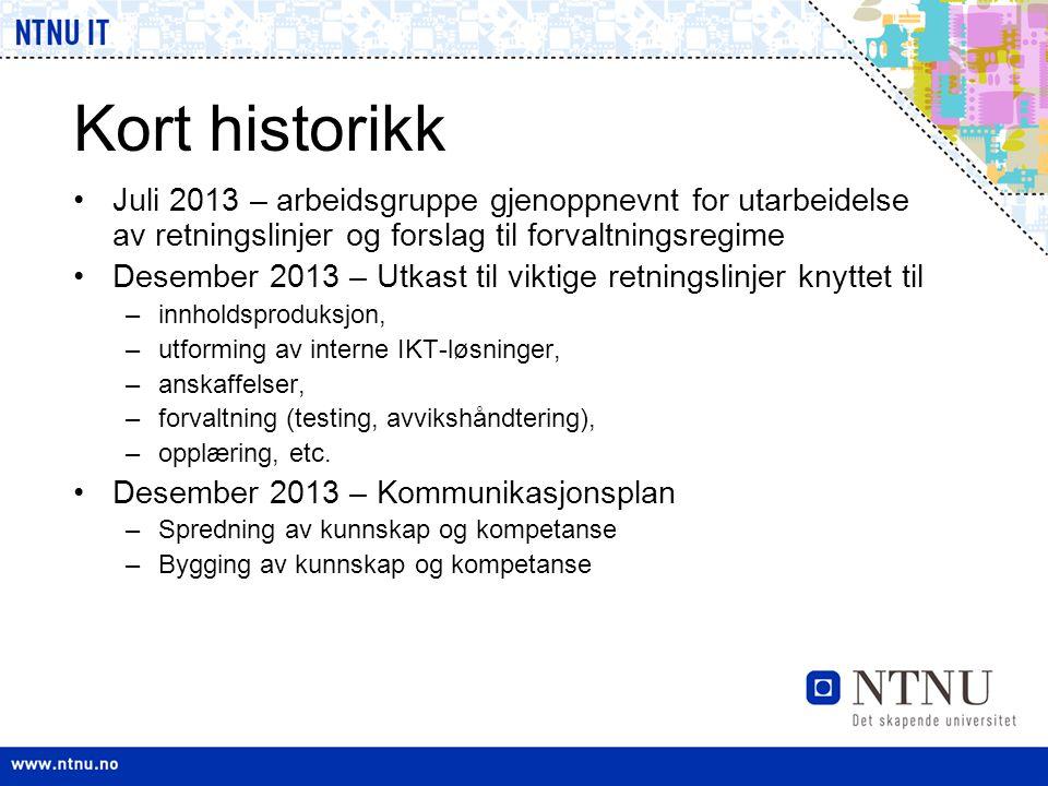 Kort historikk •Juli 2013 – arbeidsgruppe gjenoppnevnt for utarbeidelse av retningslinjer og forslag til forvaltningsregime •Desember 2013 – Utkast ti