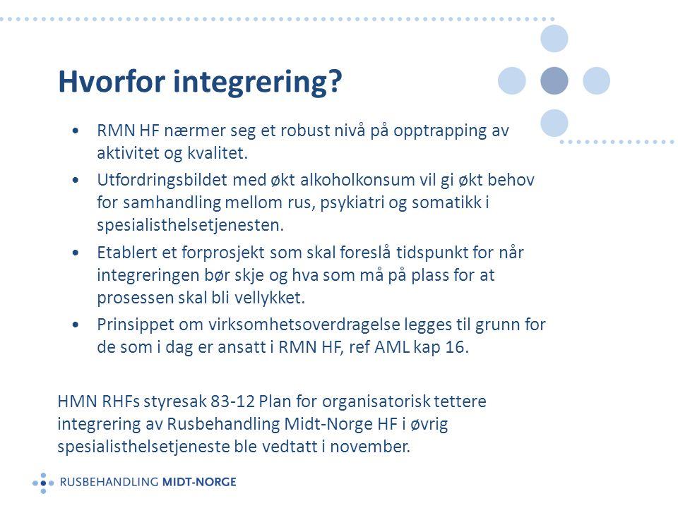 Hvorfor integrering. •RMN HF nærmer seg et robust nivå på opptrapping av aktivitet og kvalitet.
