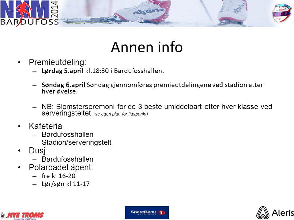 Annen info •Premieutdeling: – Lørdag 5.april kl.18:30 i Bardufosshallen.
