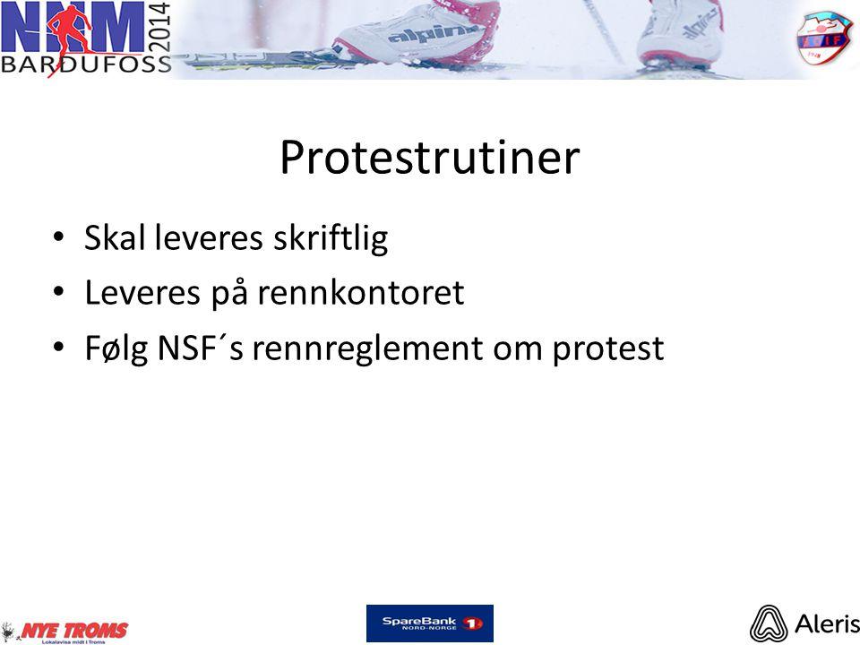 Protestrutiner • Skal leveres skriftlig • Leveres på rennkontoret • Følg NSF´s rennreglement om protest