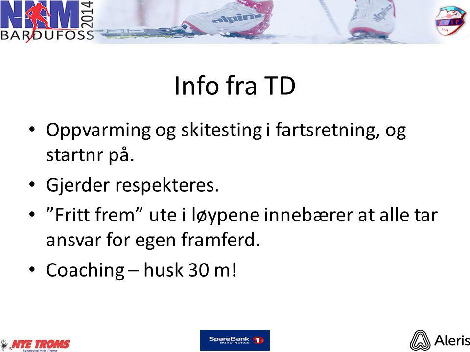 Info fra TD • Oppvarming og skitesting i fartsretning, og startnr på.