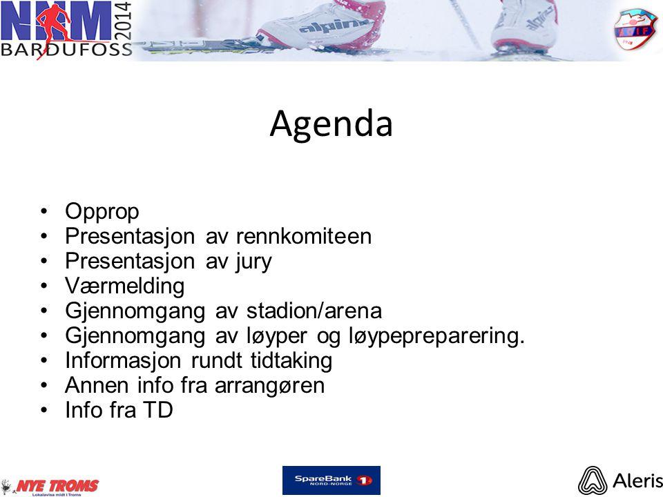 Agenda •Opprop •Presentasjon av rennkomiteen •Presentasjon av jury •Værmelding •Gjennomgang av stadion/arena •Gjennomgang av løyper og løypepreparering.