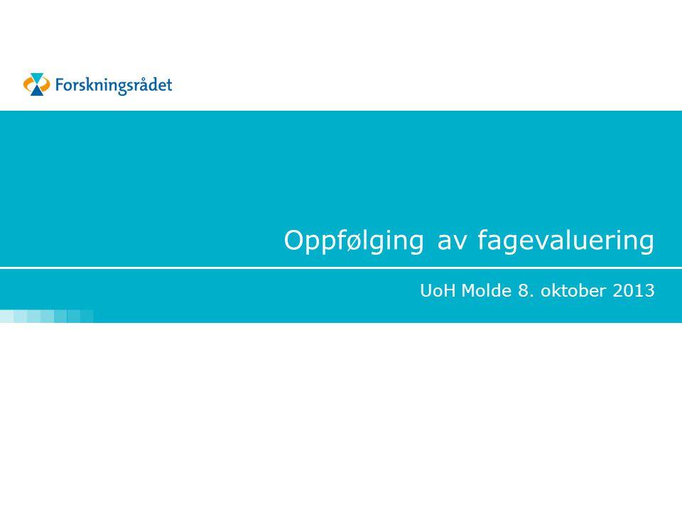 Oppfølging av fagevaluering UoH Molde 8. oktober 2013