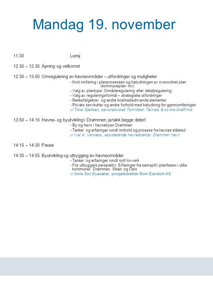 www.havn.no Mandag 19. november 11:30Lunsj 12:30 – 12:35Åpning og velkomst 12:35 – 13:50Omregulering av havneområder – utfordringer og muligheter - Ko