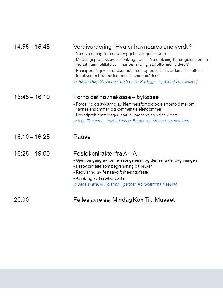 www.havn.no 14:55 – 15:45Verdivurdering - Hva er havnearealene verdt ? - Verdivurdering tomter/bebygget næringseiendom - Modningsprosess av en utvikli