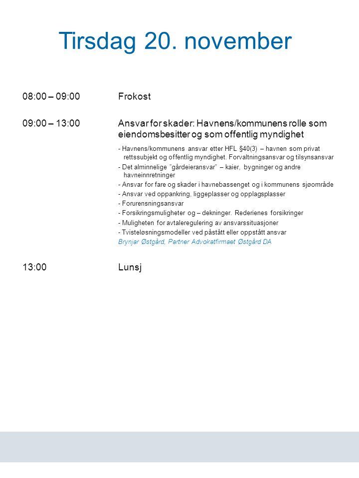 www.havn.no Tirsdag 20. november 08:00 – 09:00Frokost 09:00 – 13:00Ansvar for skader: Havnens/kommunens rolle som eiendomsbesitter og som offentlig my