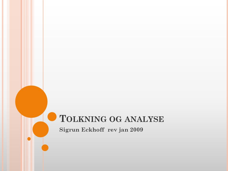 T OLKNING OG ANALYSE Sigrun Eckhoff rev jan 2009