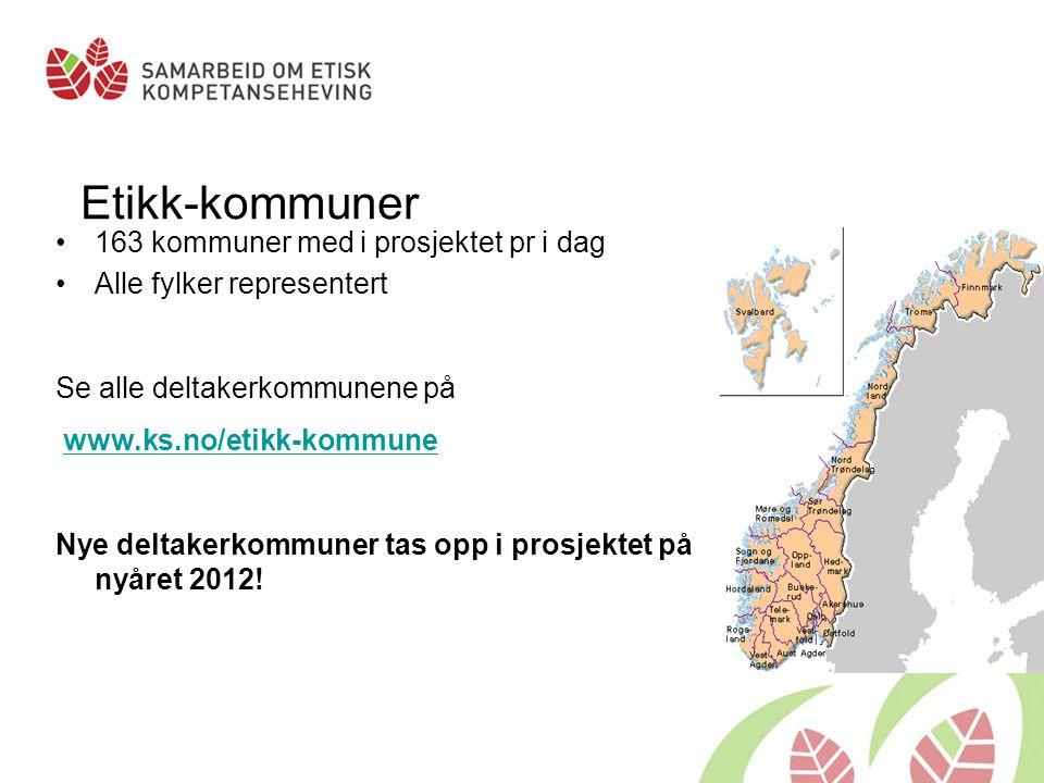 Etikk-kommuner •163 kommuner med i prosjektet pr i dag •Alle fylker representert Se alle deltakerkommunene på www.ks.no/etikk-kommune Nye deltakerkommuner tas opp i prosjektet på nyåret 2012!