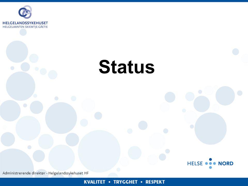 Administrerende direktør - Helgelandssykehuset HF Status 11