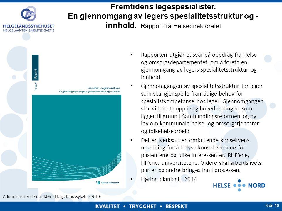 Administrerende direktør - Helgelandssykehuset HF Fremtidens legespesialister. En gjennomgang av legers spesialitetsstruktur og - innhold. Rapport fra