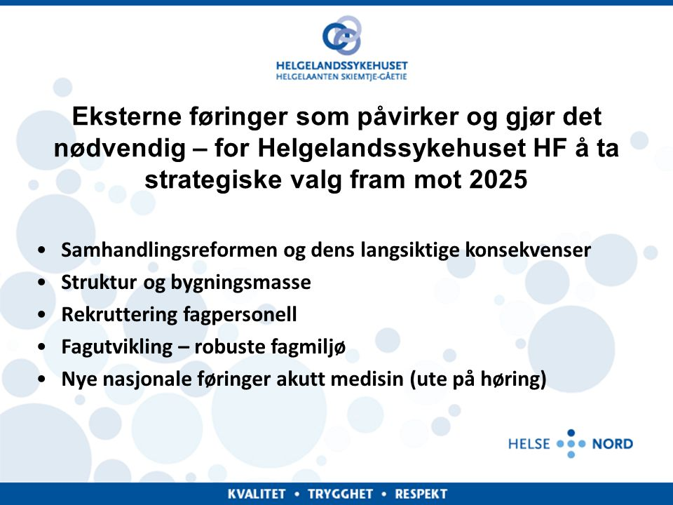 Administrerende direktør - Helgelandssykehuset HF Eksterne føringer som påvirker og gjør det nødvendig – for Helgelandssykehuset HF å ta strategiske v