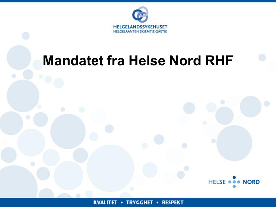 Administrerende direktør - Helgelandssykehuset HF Mandat • Helse Nord RHF ber Helgelandssykehuset HF konsekvensutrede hvordan helseforetaket vil påvirkes av de eksterne endringene som gjør seg gjeldende nå og fremover.