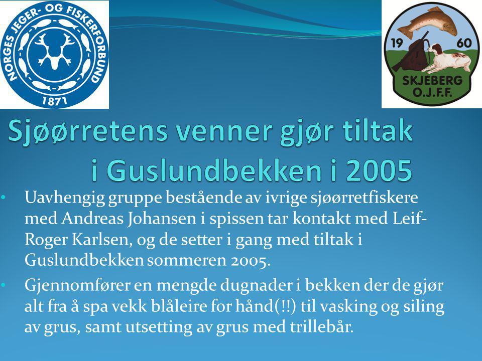 • Uavhengig gruppe bestående av ivrige sjøørretfiskere med Andreas Johansen i spissen tar kontakt med Leif- Roger Karlsen, og de setter i gang med til