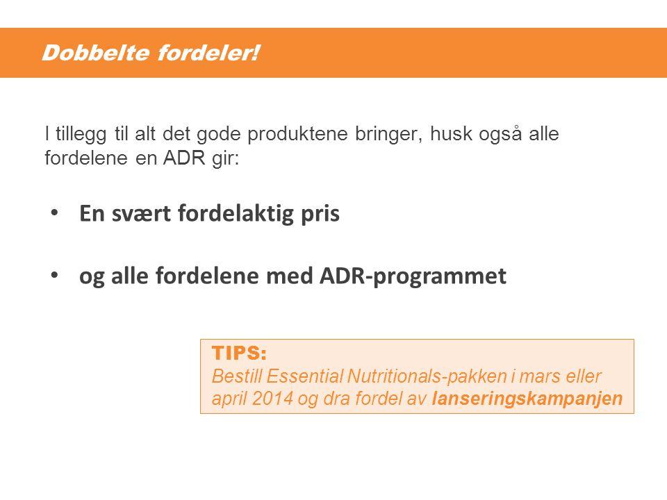 Dobbelte fordeler! I tillegg til alt det gode produktene bringer, husk også alle fordelene en ADR gir: TIPS: Bestill Essential Nutritionals-pakken i m