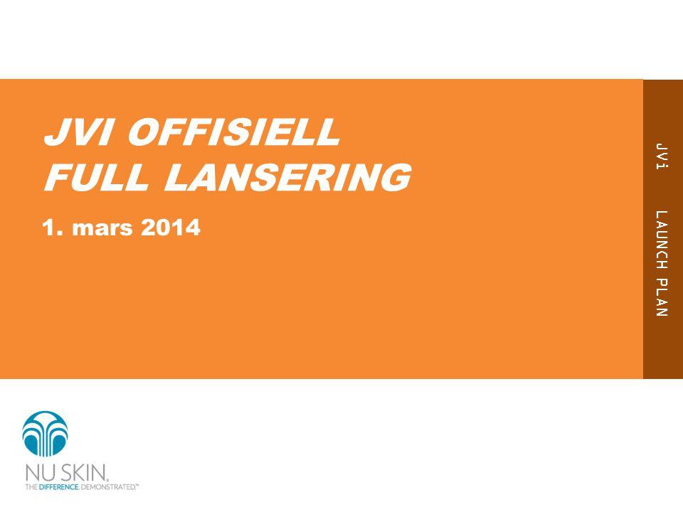 JVi LAUNCH PLAN JVI OFFISIELL FULL LANSERING 1. mars 2014
