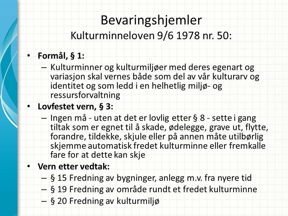 Bevaringshjemler Kulturminneloven 9/6 1978 nr.