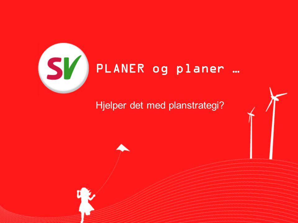 PLANER og planer … Hjelper det med planstrategi
