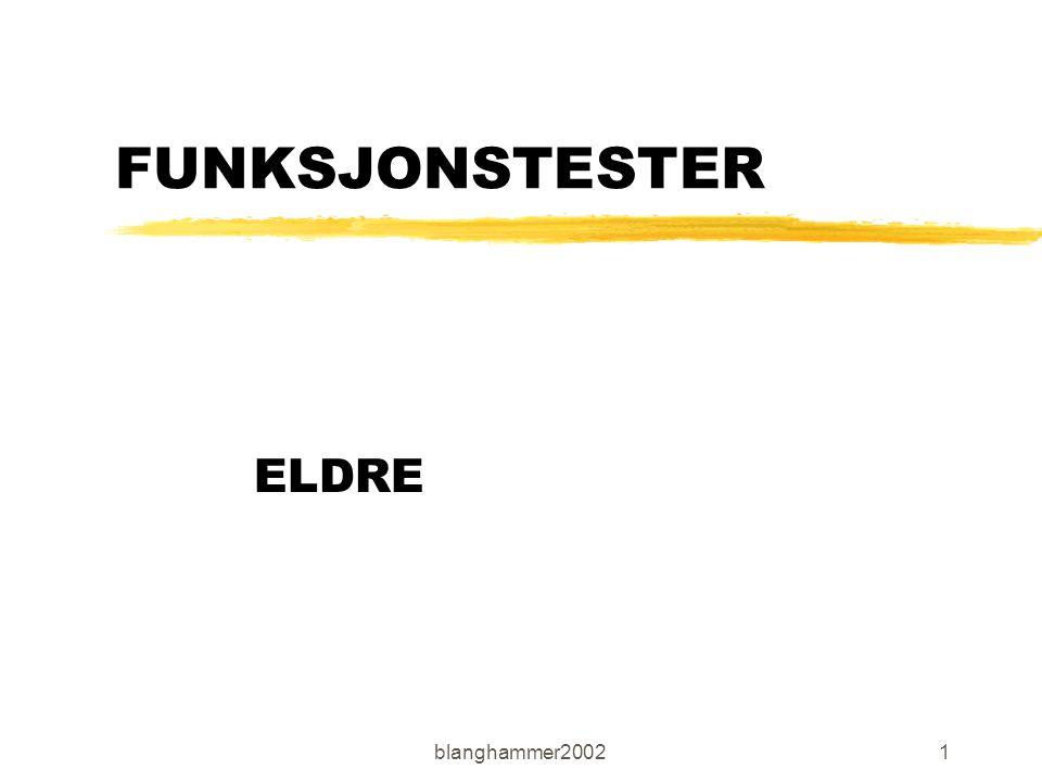 blanghammer20021 FUNKSJONSTESTER ELDRE