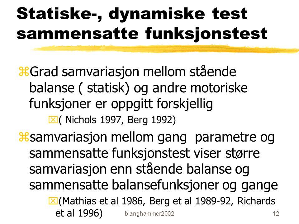 blanghammer200212 Statiske-, dynamiske test sammensatte funksjonstest zGrad samvariasjon mellom stående balanse ( statisk) og andre motoriske funksjon