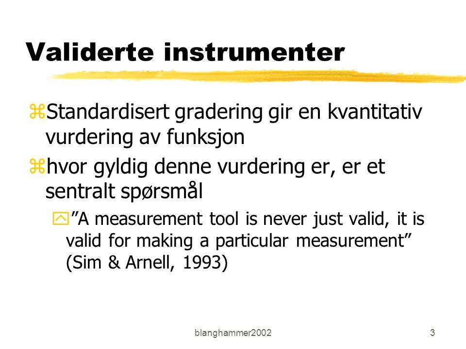 blanghammer20023 Validerte instrumenter zStandardisert gradering gir en kvantitativ vurdering av funksjon zhvor gyldig denne vurdering er, er et sentr