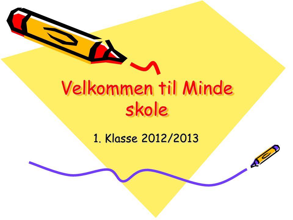 Velkommen til Minde skole 1. Klasse 2012/2013