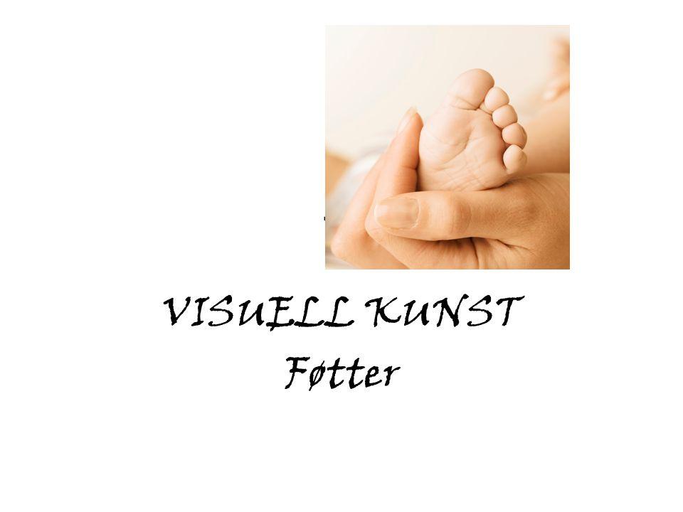 -0 VISUELL KUNST Føtter