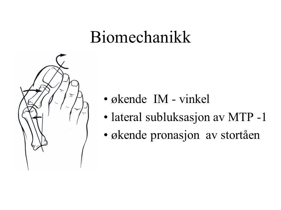Biomechanikk • økende IM - vinkel • lateral subluksasjon av MTP -1 • økende pronasjon av stortåen