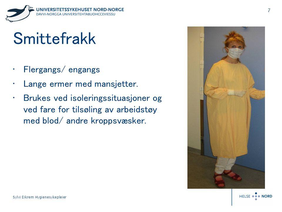 7 Sylvi Eikrem Hygienesykepleier Smittefrakk • Flergangs/ engangs • Lange ermer med mansjetter.