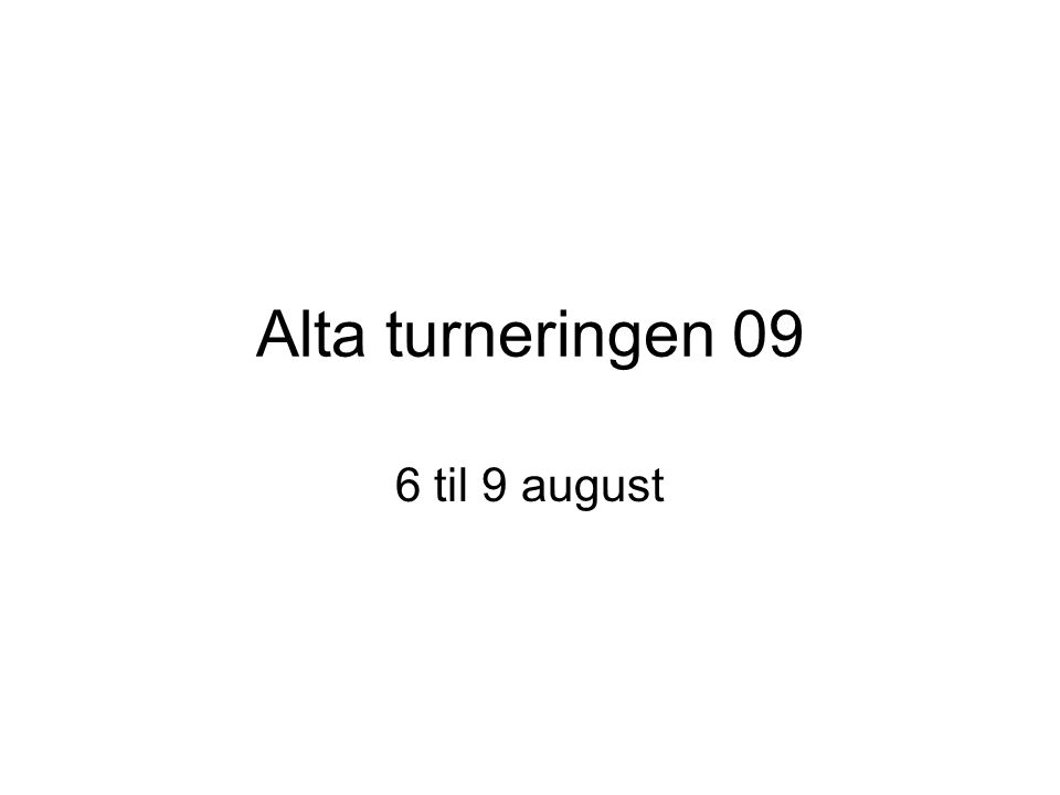 Alta turneringen 09 6 til 9 august
