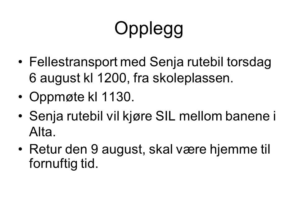 Opplegg •Fellestransport med Senja rutebil torsdag 6 august kl 1200, fra skoleplassen. •Oppmøte kl 1130. •Senja rutebil vil kjøre SIL mellom banene i
