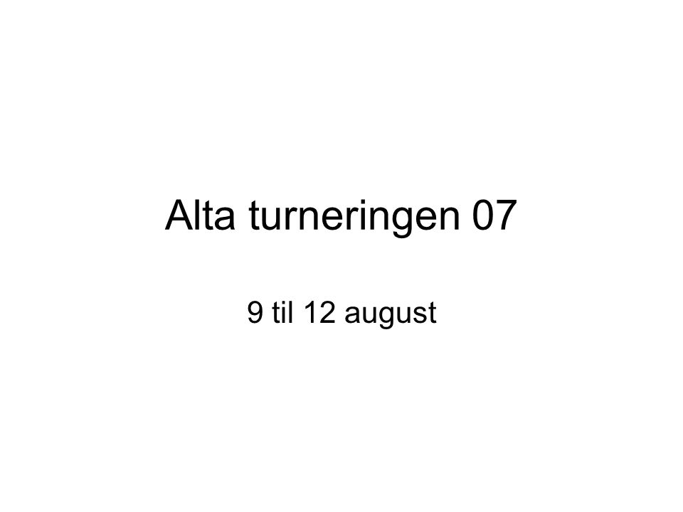 Alta turneringen 07 9 til 12 august