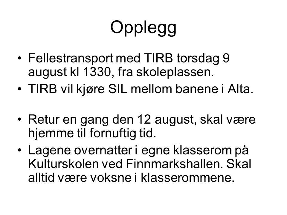 Opplegg •Fellestransport med TIRB torsdag 9 august kl 1330, fra skoleplassen.