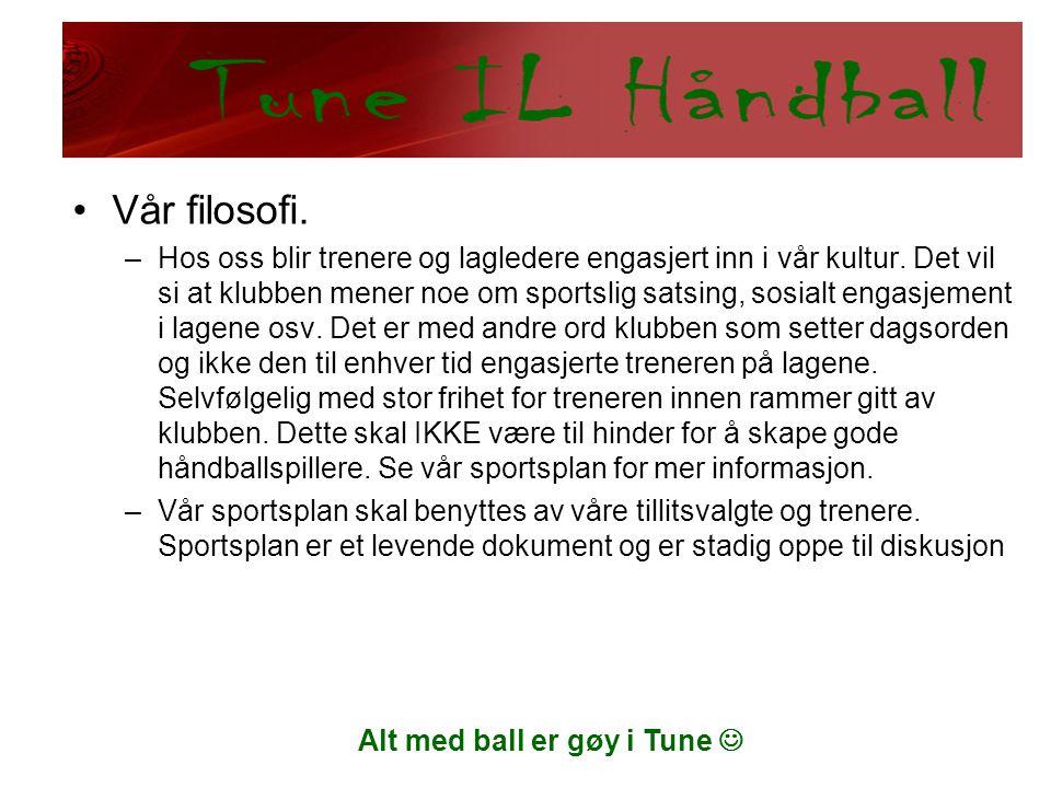 Alt med ball er gøy i Tune  •Thor Arne prekæ om barn fra ballskole til J/G-10 •Hovedbudskapet var gleden ved å trene og spille håndball på nivået under toppsatsing.