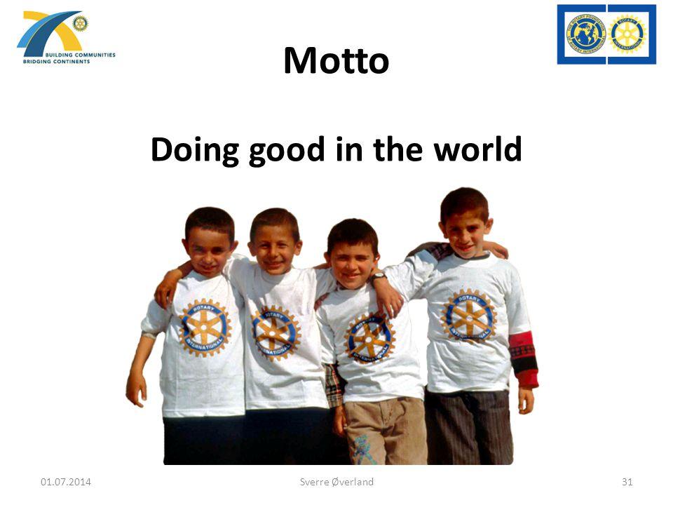 Doing good in the world Motto 01.07.201431Sverre Øverland