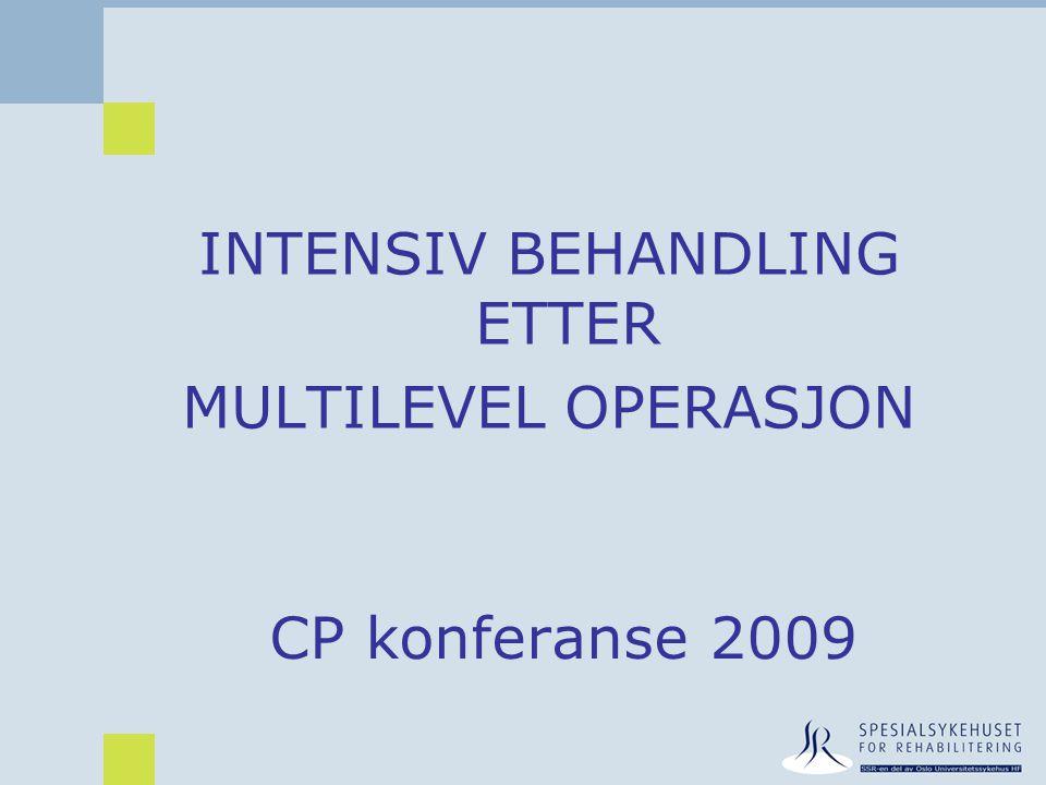 CP konferanse 2009 INTENSIV BEHANDLING ETTER MULTILEVEL OPERASJON