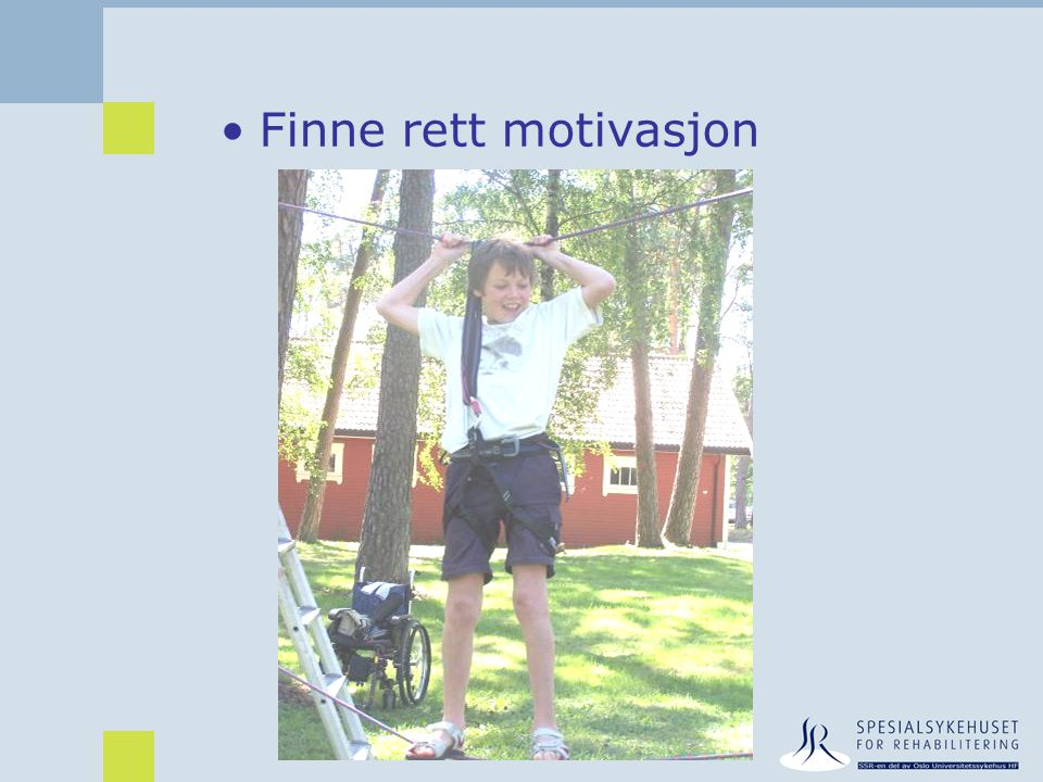 •Finne rett motivasjon