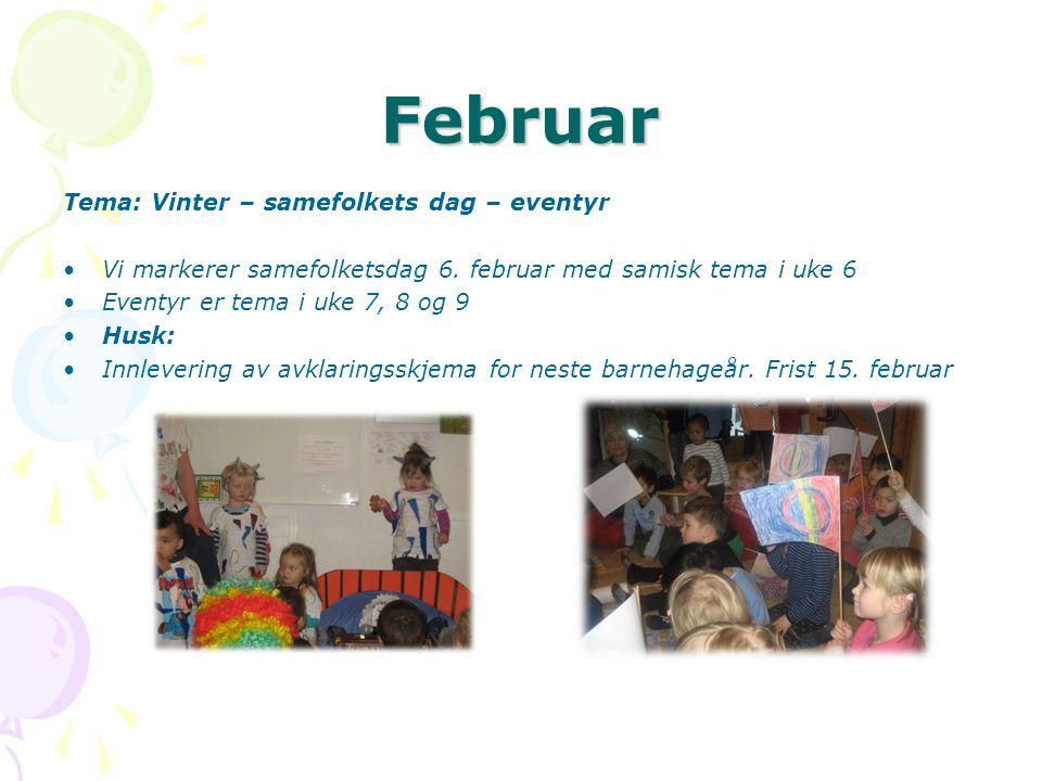 Februar Tema: Vinter – samefolkets dag – eventyr •Vi markerer samefolketsdag 6.