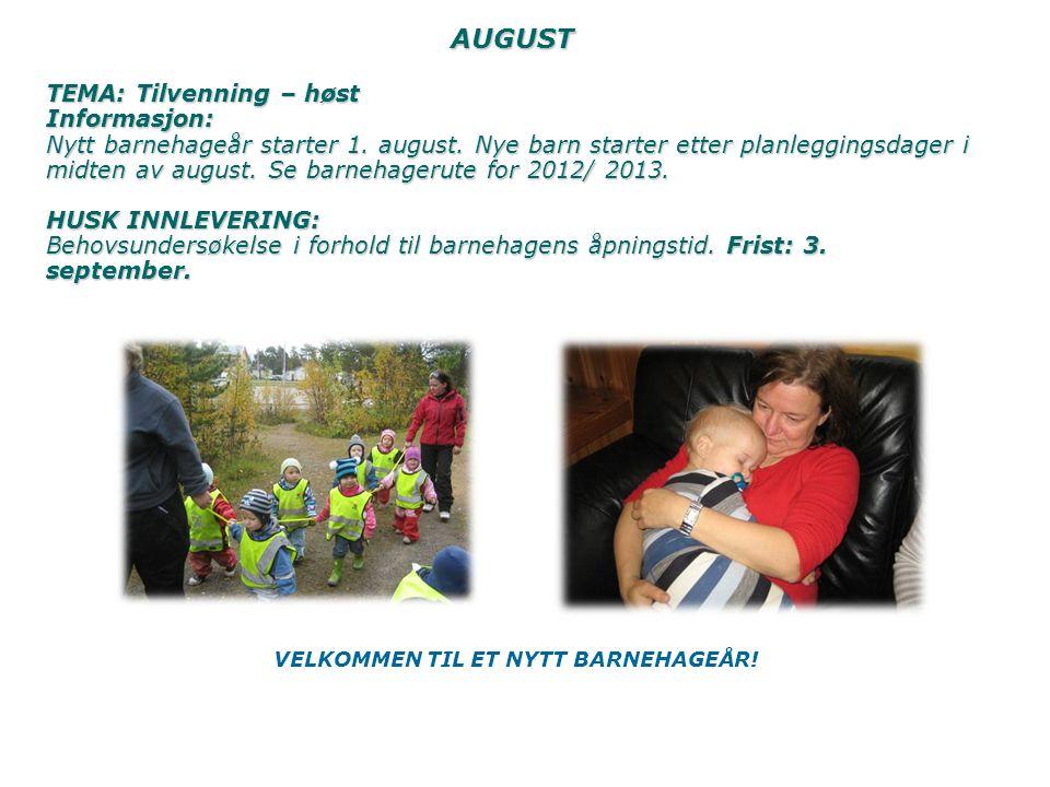 AUGUST TEMA: Tilvenning – høst Informasjon: Nytt barnehageår starter 1.