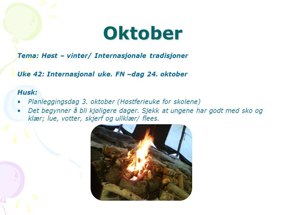 Oktober Tema: Høst – vinter/ Internasjonale tradisjoner Uke 42: Internasjonal uke.