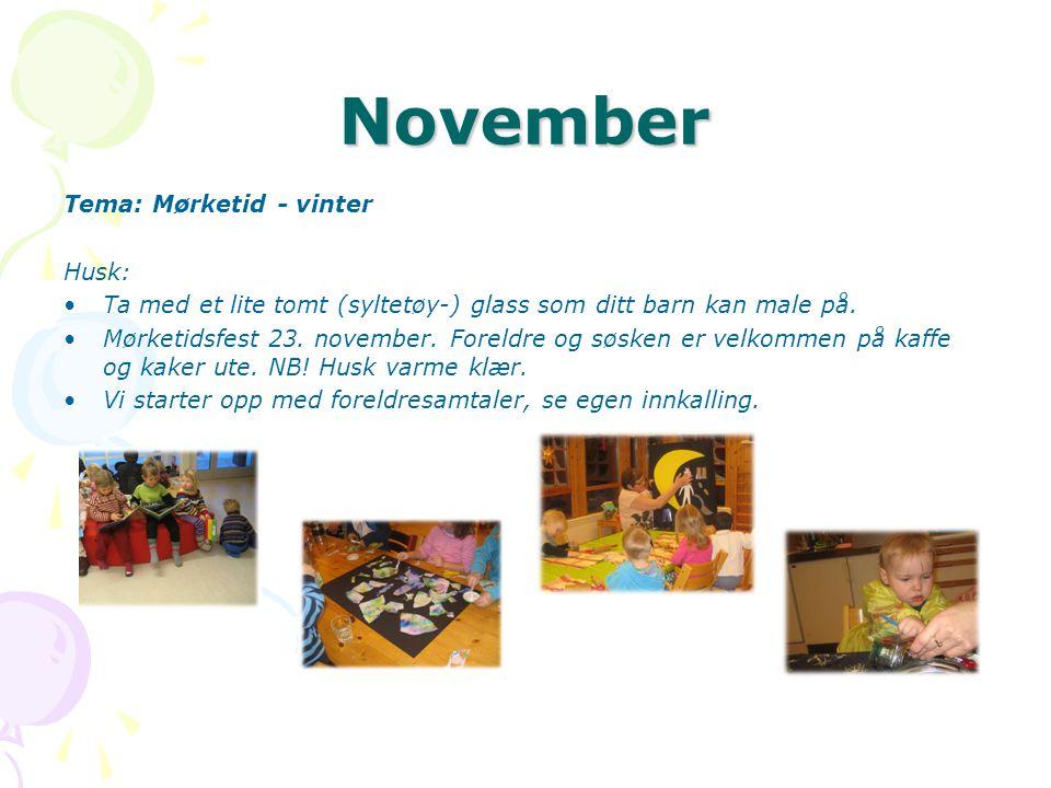 November Tema: Mørketid - vinter Husk: •Ta med et lite tomt (syltetøy-) glass som ditt barn kan male på.
