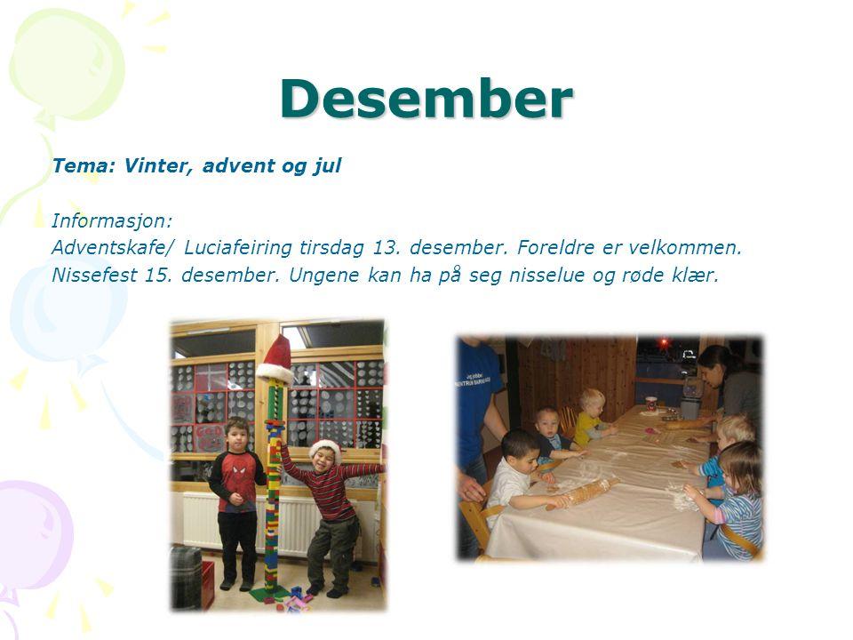 Desember Tema: Vinter, advent og jul Informasjon: Adventskafe/ Luciafeiring tirsdag 13.