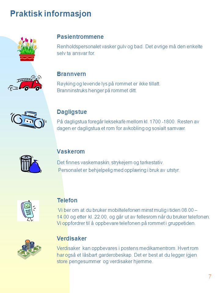 7 Praktisk informasjon Vaskerom Det finnes vaskemaskin, strykejern og tørkestativ. Personalet er behjelpelig med opplæring i bruk av utstyr. Pasientro