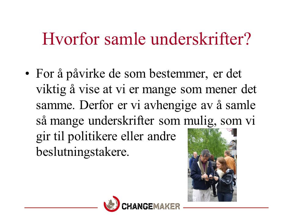 Klima: Hva kan DU gjøre.Delta på kampanjer mot norsk oljeavhengighet.
