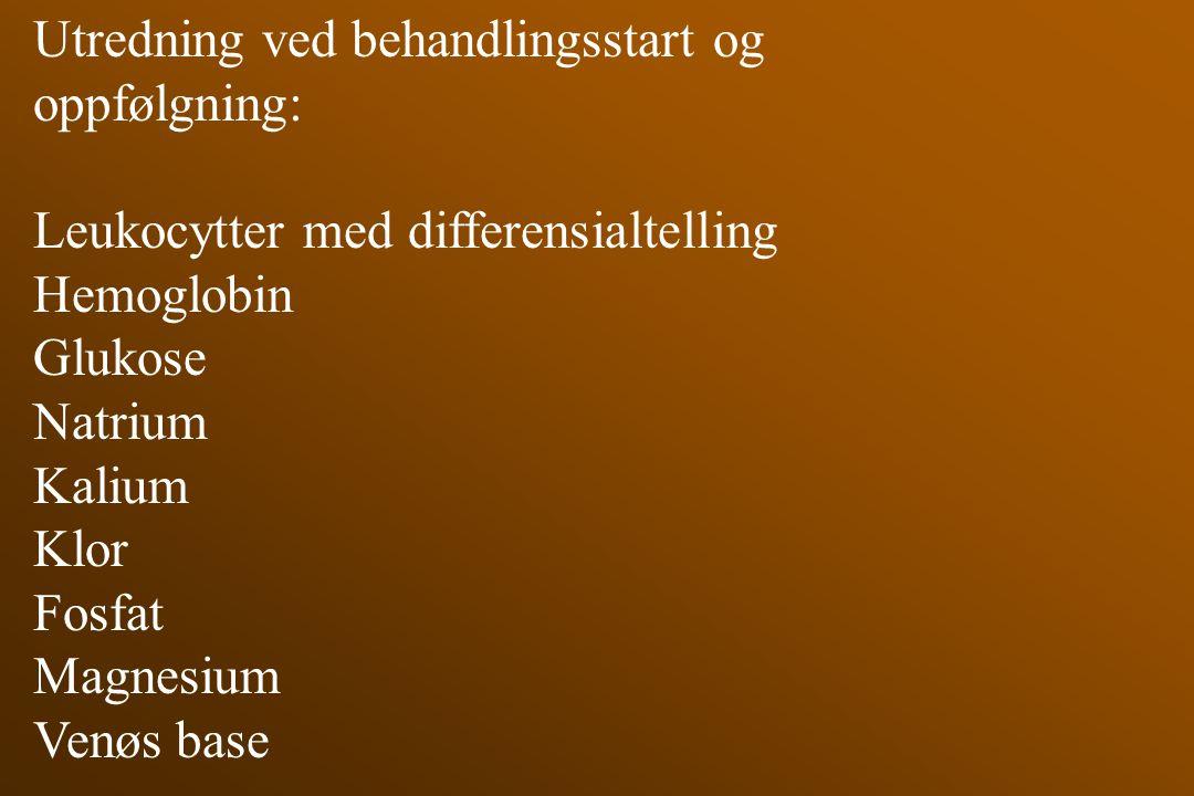 Utredning ved behandlingsstart og oppfølgning: Leukocytter med differensialtelling Hemoglobin Glukose Natrium Kalium Klor Fosfat Magnesium Venøs base