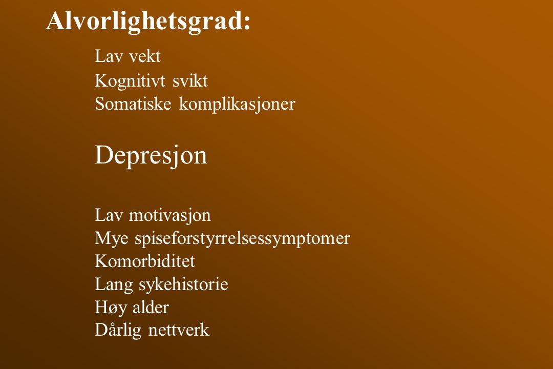 Alvorlighetsgrad: Lav vekt Kognitivt svikt Somatiske komplikasjoner Depresjon Lav motivasjon Mye spiseforstyrrelsessymptomer Komorbiditet Lang sykehis