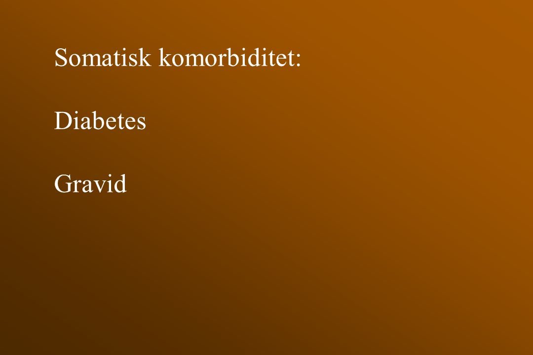 Somatisk komorbiditet: Diabetes Gravid