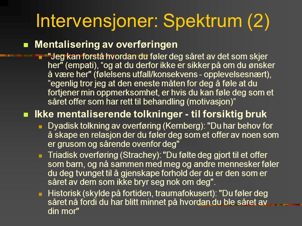 Intervensjoner: Spektrum (2)  Mentalisering av overføringen 